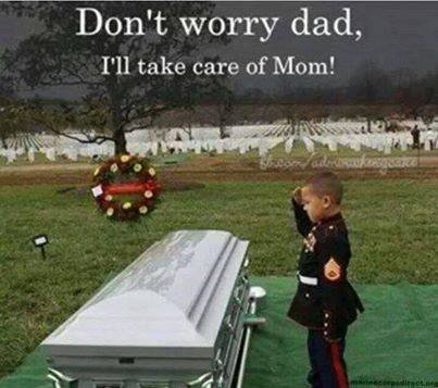 DONT WORRY DAD I'LL TAKE CARE OF MOM